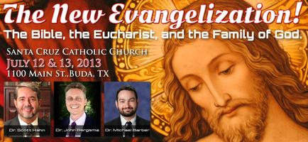 The New Evangelization: The Bible, The Eucharist, and the Family...