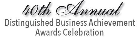 40th Annual Distinguished Business Achievement Awards...