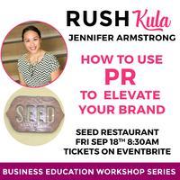 RUSHkula - Raising Your Profile: How PR Can Help...