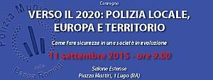 """Convegno """"VERSO IL 2020: POLIZIA LOCALE, EUROPA E..."""