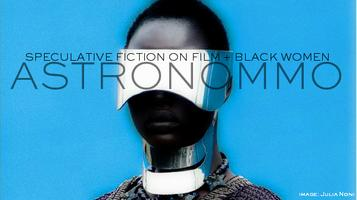 """""""ASTRONOMMO: SPECULATIVE FICTION ON FILM + BLACK..."""
