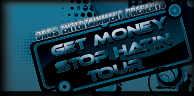 5th Annual 'Get Money Stop Hatin' Tour Baton Rouge /Starring...