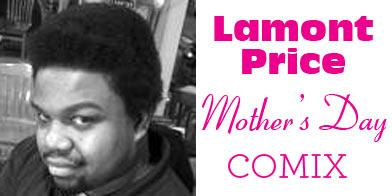 LAMONT PRICEMOTHERS DAY COMIX*********
