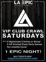 VIP Club Crawl Saturdays in Hollywood with LA Epic Club...