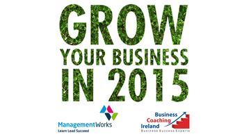 Free Workshop - Growing Your Business: Killarney