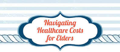 Navigating Healthcare Costs for Elders