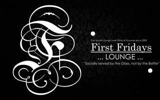 ( 6.7.13 ) First Fridays Lounge ® 4 Year Anniversoiree ......