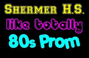 Shermer High School LikeTotally80s Prom