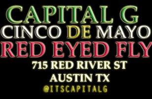 CAPITAL G LIVE @ RED EYED FLY #ATX ON CINCO DE MAYO!