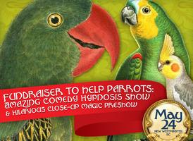 Fundraiser to Help Parrots - The Amazing Comedy Hypnosis and...