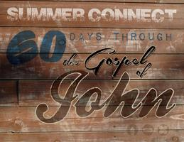 Summer Connect - 60 Days Through The Gospel of John