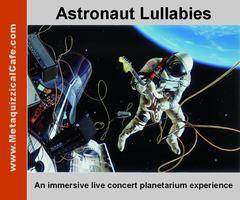 ASTRONAUT LULLABIES Planetarium show