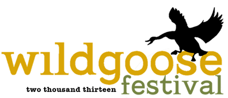 Wild Goose Festival 2013 (TICKETS ARE NOW ONLY...