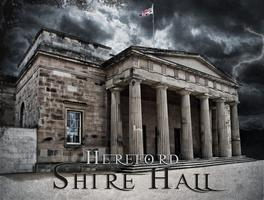 Hereford Shire Hall Ghost Hunt