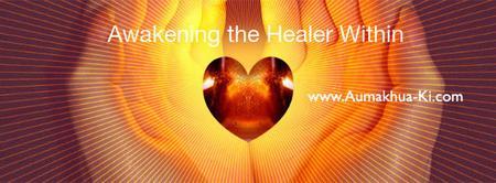 WEBINAR: AUMAKHUA-KI ® Energy Healing 1