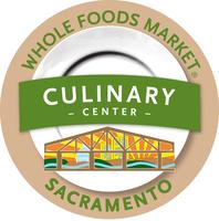 The Culinary Center @ Whole Foods Market - Sacramento