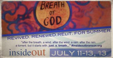 InsideOut Summer 2013: The Breath Of God