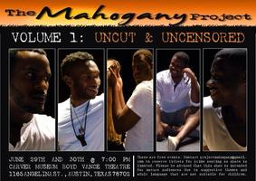 The Mahogany Project Volume 1: Uncut & Uncensored