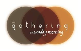 """The Gathering"" on Sunday Morning"