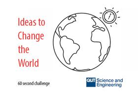 Ideas to Change the World- 60 Second Challenge: Ideas...