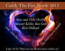 Catch The Fire North 2013