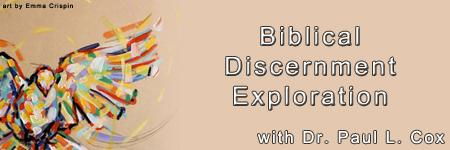 Biblical Discernment Exploration - 10AM (PT)
