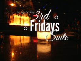 Lounge Society's 3rd Fridays Suite ® Mid Month...