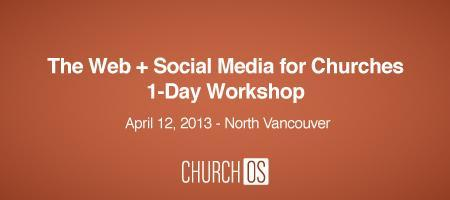 The Web + Social Media for Churches 1-Day Workshop