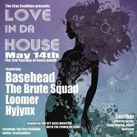 Love In Da House W/ BASEHEAD, BRUTE SQUAD, LOOMER &...