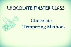 Chocolate Tempering Methods - Master Class Series