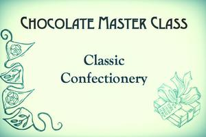 Classic Confectionery - Chocolate Master Class Series
