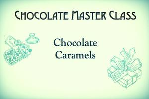 Chocolate Caramels - Master Class Series