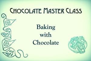 Baking With Chocolate - Chocolate Master Class Series