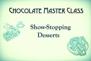 Show Stopping Desserts - Masterclass