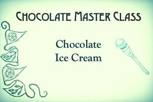 Chocolate Ice Cream - Chocolate Master Class Series
