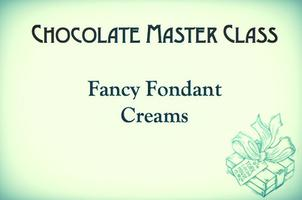 Fancy Fondant Creams - Masterclass