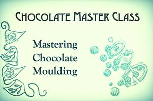 Mastering Chocolate Moulding - Chocolate Master Class...