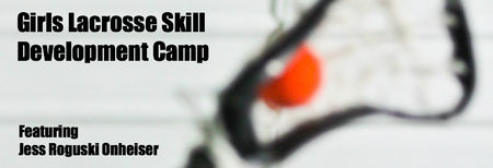 Girls Lacrosse Skill Development Camp