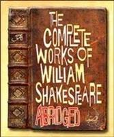 The Complete Works of William Shakespeare Abridged,...