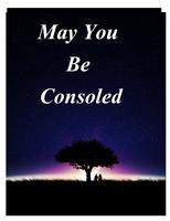 May You Be Consoled