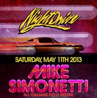 MIKE SIMONETTI >> Night Drive 1-Year Bash << Sat. May...