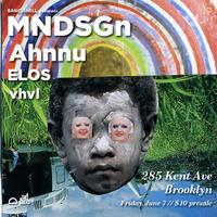 MNDSGN, AHNNU, ELOS, VHVL AT 285 KENT AVE presented by Bandshell