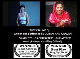 """""""THEY CALL ME Q!"""" an award-winning one woman play"""