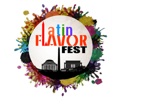 DC Latin Flavor Fest A Celebration of Food, Music & Latin...