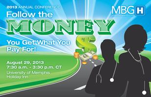 "MBGH 2013 Annual Conference ""Follow The Money: You Get..."
