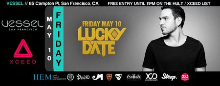 VESSEL! FRI. MAY 10 ▲ LUCKY DATE! ▽ XCEED Official VIP...