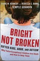 Highlights from Bright Not Broken: Gifted Kids, ADHD and ASD