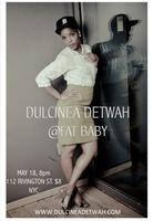 Dulcinea Detwah at Fat Baby