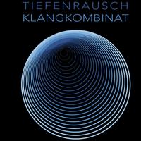 Tiefenrausch Klangkombinat zu Gast beim Kulturverein La...