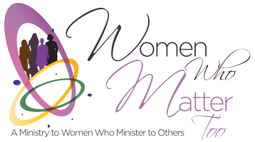 Women Who Matter Too Ministries Upcoming Series